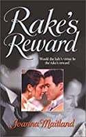 Rake's Reward (Harlequin Historical, #697)
