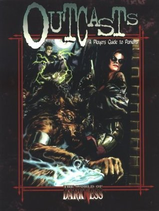 World of Darkness: Outcasts  by  James A. Moore