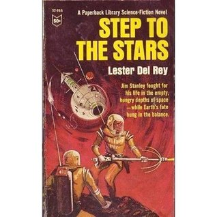 Step to the Stars  by  Lester del Rey