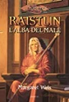 Raistlin: l'alba del male (Dragonlance: le cronache di Raistlin, #1)