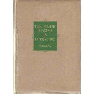 The Delphic Maxims in Literature Eliza Gregory Wilkins