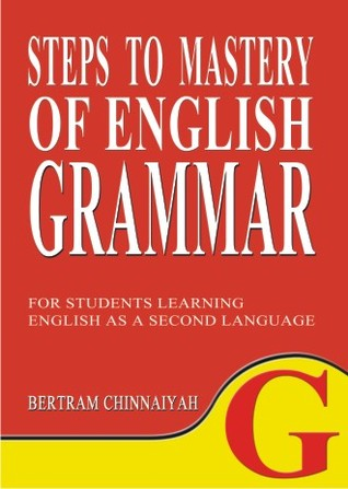 Steps To Mastery Of English Grammar  by  Bertram Chinnaiyah