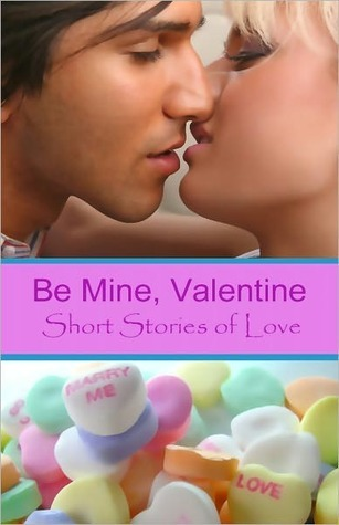 Be Mine, Valentine  by  Krista Ames