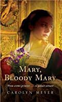 Mary, Bloody Mary (Young Royals, #1)