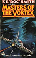 Masters of the Vortex (The Lensman Series, #7)