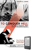 To Conquer Hell: The Meuse-Argonne, 1918