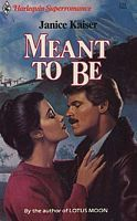 Meant to Be (Harlequin Superromance No. 224) Janice Kaiser