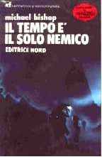 Il tempo è il solo nemico  by  Michael Bishop