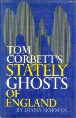 Tom Corbetts Stately Ghosts of England  by  Diana Norman