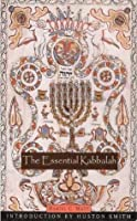 The Essential Kabbalah: The Heart of Jewish Mysticism (Mystical Classics of the World; QPB Edition)