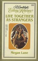 Live Together As Strangers (Candlelight Ecstasy Romance, #292)  by  Megan Lane