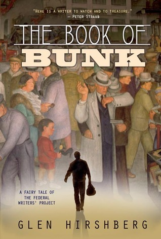 The Book of Bunk: A Fairy Tale of the Federal Writers Project Glen Hirshberg