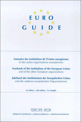 EURO Guide - Yearbook of the Institutions of the European Union: 1999 George-Francis Seingry