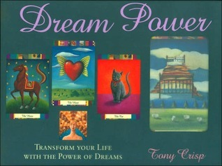 Dream Power: Transform Your Life with the Power of Dreams Tony Crisp