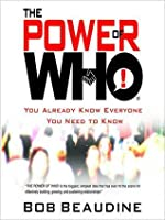 The Power of Who: You Already Know Everyone You Need To Know