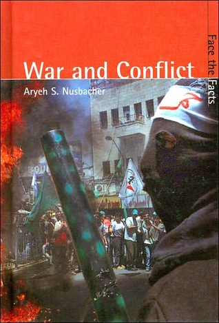War and Conflict  by  Aryeh J. Nusbacher