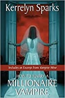 How To Marry a Millionaire Vampire (Love at Stake, #1)