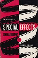 The Technique of Special Effects Cinematography