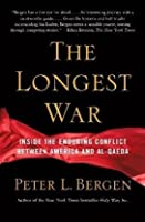 The Longest War: A History of the War on Terror and the Battles with Al Qaeda Since 9/11