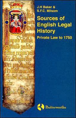 Sources of English Legal History: Private Law to 1750  by  John Hamilton Baker