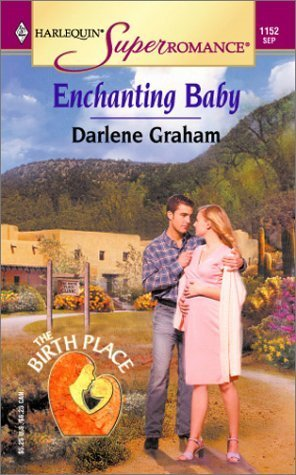 Enchanting Baby (The Birth Place #1)  by  Darlene Graham
