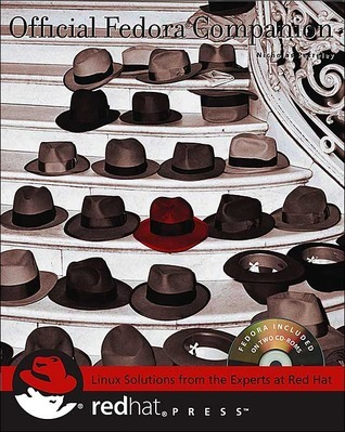 Official Fedora Companion: Your Guide to the Fedora Project [With 2 CDs]  by  Nicholas Petreley