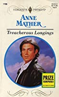 Treacherous Longings (Dangerous Liasons) (Harlequin Presents, No 1759)