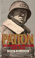 Patton: The Man Behind the Legend, 1885-1945