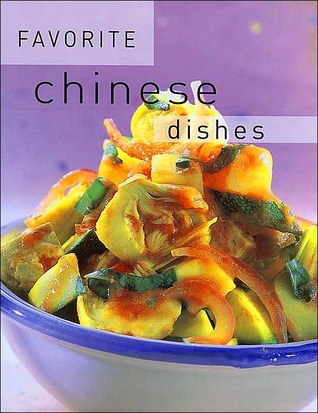 Favorite Chinese Dishes (Favorite Recipes Series)  by  Parragon Publishing