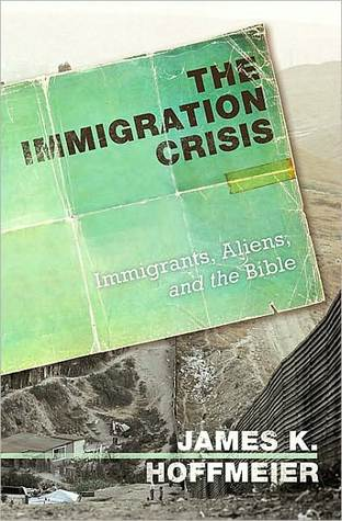 The Immigration Crisis: Immigrants, Aliens, and the Bible James K. Hoffmeier