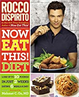 Now Eat This! Diet: Lose Up to 10 Pounds in Just 2 Weeks Eating 6 Meals a Day!
