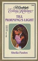 Till Mornings Light (Candlelight Ecstasy Romance, #344)  by  Sheila Paulos
