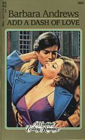 Add a Dash of Love (Candlelight Ecstasy Romance, #385) Barbara Andrews