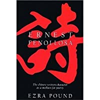 The Chinese Written Character as a Medium for Poetry
