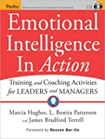 Emotional Intelligence in Action: Training and Coaching Activities for Leaders and Managers
