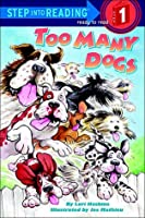 Too Many Dogs: (Step into Reading Books Series: Early Step into Reading)
