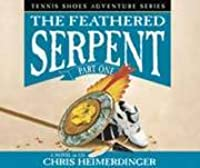 The Feathered Serpent, Part 1 (Tennis Shoes Adventure Series)