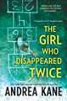The Girl Who Disappeared Twice (Forensic Instincts, #1)