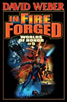 In Fire Forged (Worlds of Honor, #5)