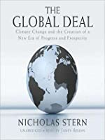 Global Deal: Climate Change and the Creation of a New Era of Progress and Prosperity: Climate Change and the Creation of a New Era of Progress and Prosperity