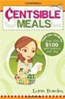 Centsible Meals: How to Feed Your Family for Less
