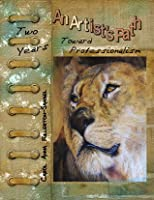 An Artist's Path: Two Years Toward Professionalism - Kindle Edition
