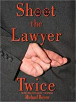 Shoot the Lawyer Twice: Rep and Melissa Pennyworth Mystery Series, Book 4