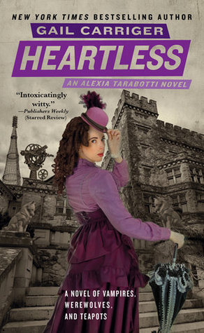 Heartless (The Parasol Protectorate, #4) Gail Carriger
