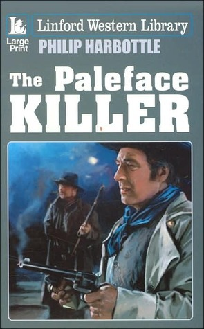 The Paleface Killer  by  Philip Harbottle
