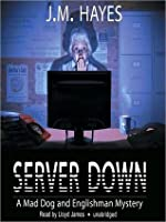 Server Down: Mad Dog and Englishman Series, Book 5