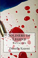 Betrayals (Soldiers of Legend, #1)