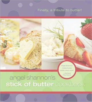 Stick of Butter Cookbook Angel Shannon