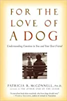 For the Love of a Dog: Understanding Emotion in You and Your Best Friend