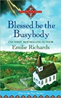Blessed Is the Busybody